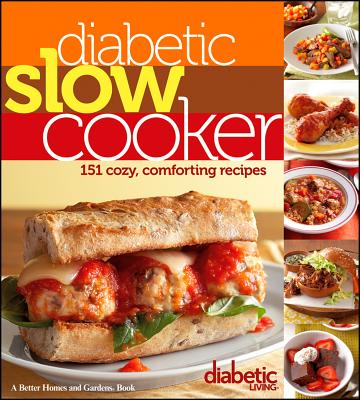 Diabetic Living Diabetic Slow Cooker Recipes By Diabetic Living Editors (COR)