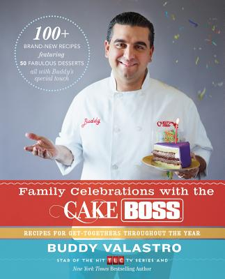 Family Celebrations With the Cake Boss By Valastro, Buddy