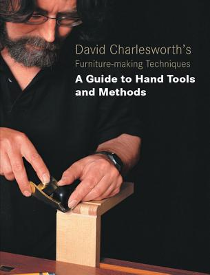David Charlesworth's Furniture-making Techniques By Charlesworth, David